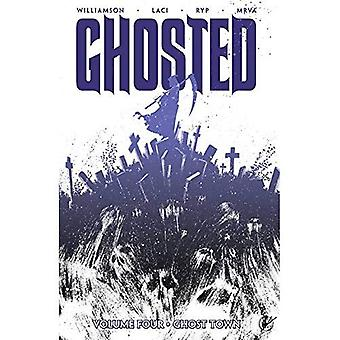 Ghosted Volume 4: Ghost Town (Ghosted Tp)