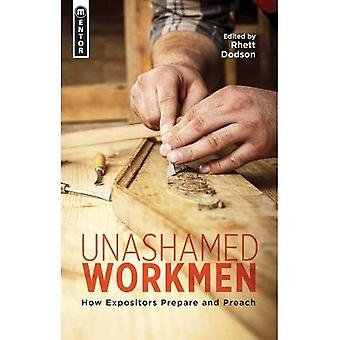 Unashamed Workmen: How Expositors Prepare and Preach