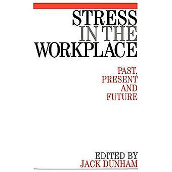 Estrés en el trabajo: pasado, presente y futuro