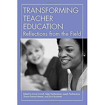 Transforming Teacher Education Reflections from the Field