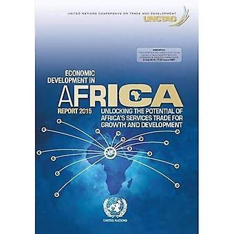 Economic Development in Africa Report 2015: Unlocking The Potential of Africa's Services Trade for Growth and...