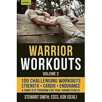 Warrior Workouts, Volume 2:� The Complete Program for Year-Round Fitness Featuring� 100 of the Best Workouts