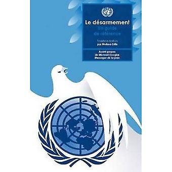 Le Desarmement: Un Guide de Reference,