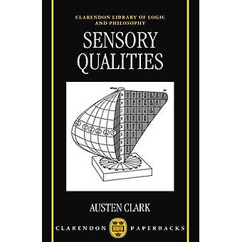 Sensory Qualities by Clark & Austen