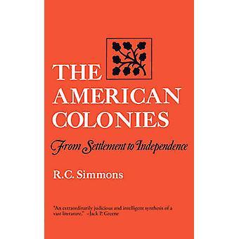 As colônias americanas do assentamento para a independência por Simmons & Richard C.
