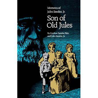 Son till gamla Jules memoarer av Jules Sandoz Jr. av Pifer & Caroline Sandoz