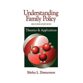 Understanding Family Policy Theories and Applications by Zimmerman & Shirley L.