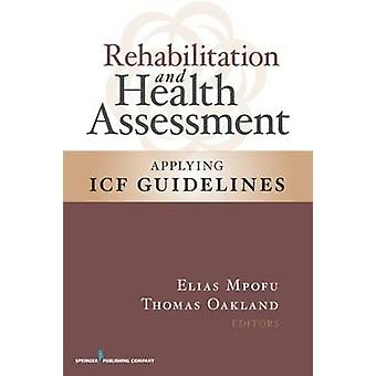Rehabilitation and Health Assessment Applying ICF Guidelines by Mpofu & Elias