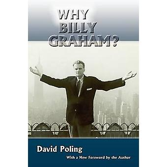 Why Billy Graham Softcover by Poling & David
