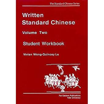 Geschrieben von chinesischen Standardvolumen zwei Arbeitsbuch für Kursteilnehmer von Wong & Vivien