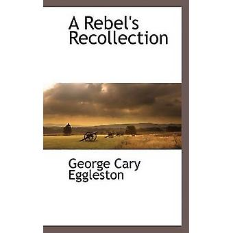 A Rebels Recollection by Eggleston & George Cary