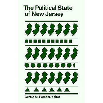 The Political State of New Jersey by Pomper & Gerald M.