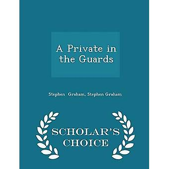 A Private in the Guards  Scholars Choice Edition by Graham & Stephen