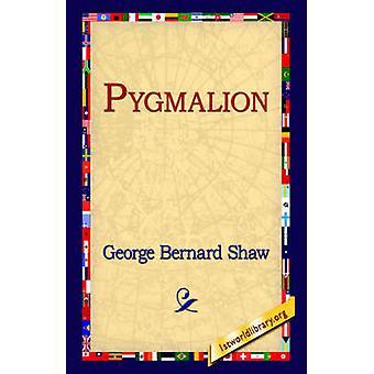Pygmalion by Shaw & George Bernard