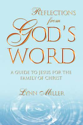 Reflections From Gods Word by Miller & Lynn