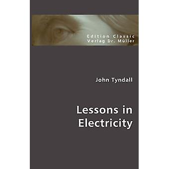 Lessons in Electricity by Tyndall & John