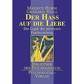 Der Ha auf die Liebe by Hurni & Maurice