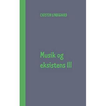 Musik Og Eksistens III by Carsten Lindegaard