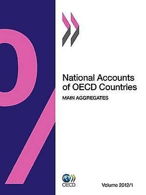National Accounts of OECD Countries Volume 2012 Issue 1 Main Aggregates by Oecd Publishing