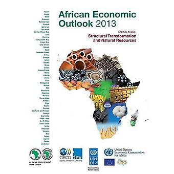 African Economic Outlook 2013 Structural Transformation and Natural Resources by Oecd