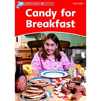 Dolphin Readers Level 2 - Candy for Breakfast by Rebecca Brooke - 9780