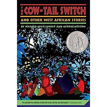 The Cow-Tail Switch and Other West African Stories by Harold Courland