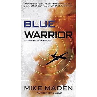 Blue Warrior - A Troy Pearce Novel by Mike Maden - 9780425278062 Book