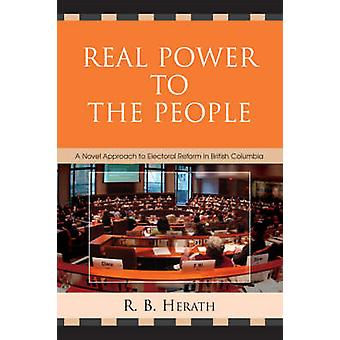 Real Power to the People - A Novel Approach to Electoral Reform in Bri