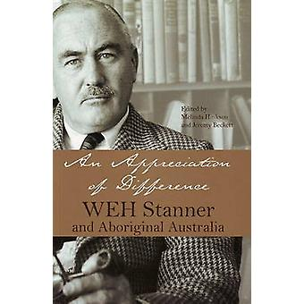 An Appreciation of Difference - W. E. H. Stanner and Aboriginal Austra