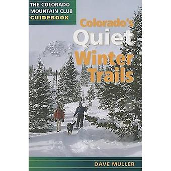 Colorado's Quiet Winter Trails by Dave Muller - 9780976052517 Book