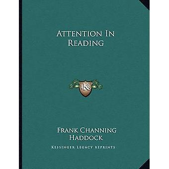 Attention in Reading by Frank Channing Haddock - 9781163022863 Book