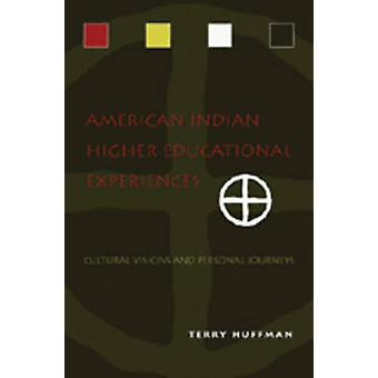 American Indian Higher Educational Experiences - Cultural Visions and