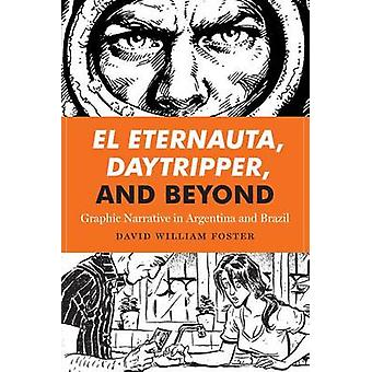 El Eternauta - Daytripper - and Beyond - Graphic Narrative in Argentin