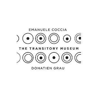 The Transitory Museum by The Transitory Museum - 9781509533053 Book