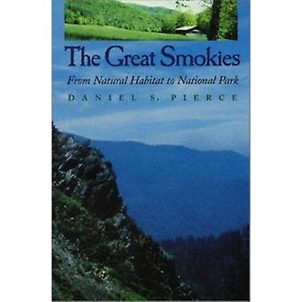 Great Smokies - From Natural Habitat to National Park by Daniel S Pier