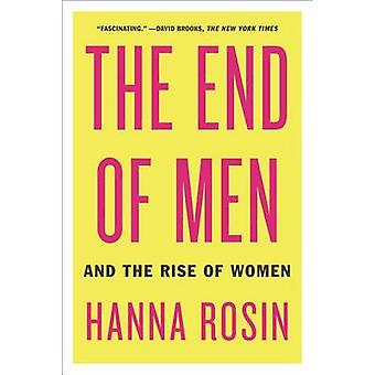 The End of Men - And the Rise of Women by Hanna Rosin - 9781594631832