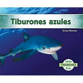 Tiburones Azules (Blue Sharks) by Grace Hansen - 9781624027086 Book