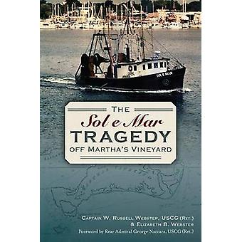 The Sol e Mar Tragedy Off Martha's Vineyard by W Russell Webster - El