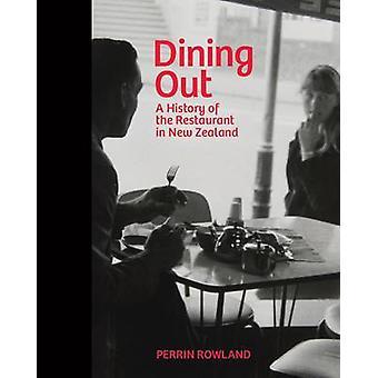 Äta ute-en historia av restaurangen i Nya Zeeland av Perrin Rowl