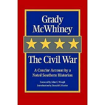 La guerra civile-un racconto conciso da un noto storico del sud di gra