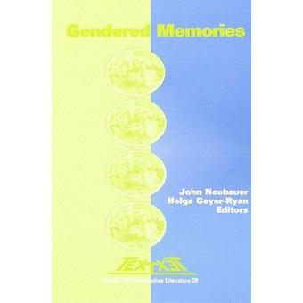 Gendered Memories by John Neubauer - Helga Geyer-Ryan - 9789042004306