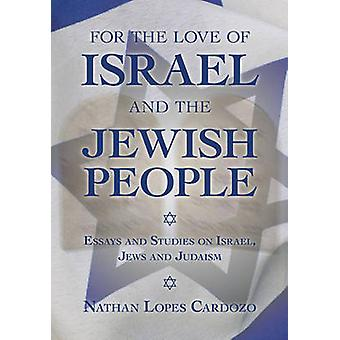 For the Love of Israel and the Jewish People - Essays and Studies on I