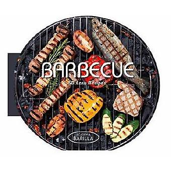 Barbecue - 50 Easy Recipes by Academia Barilla - 9788854408258 Book