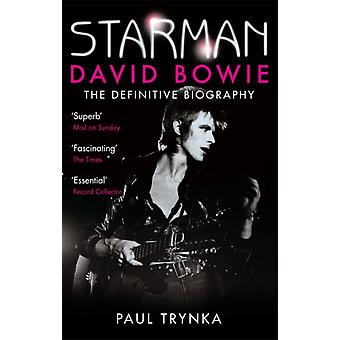 Starman: David Bowie - The Definitive Biography (Paperback) by Trynka Paul