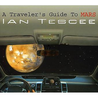 Ian Tescee - Traveler Guide to Mars [CD] USA import