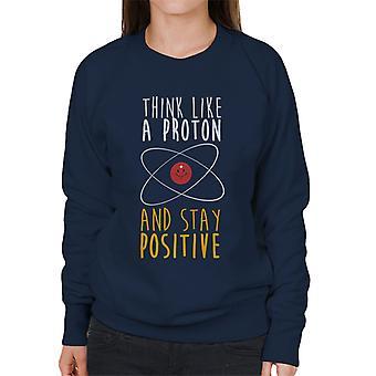 Tänk som en Proton och bo positiva kvinnors tröja