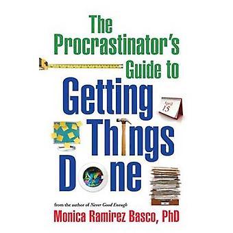 Uitstel gids voor het krijgen van dingen gedaan door Monica Ramirez Basco