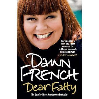 Dear Fatty by Dawn French - 9780099519478 Book