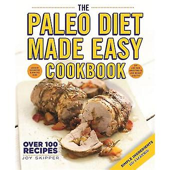 The Paleo Diet Made Easy Cookbook by Joy Skipper - 9780600629986 Book