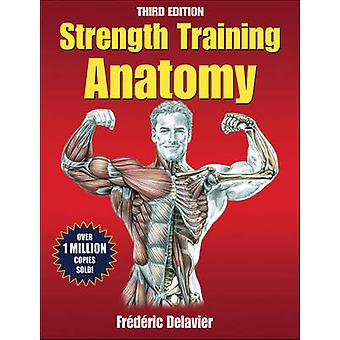 Strength Training Anatomy (3rd Revised edition) by Frederic Delavier